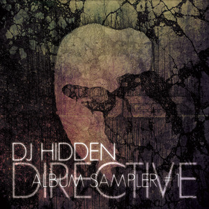 DJ HIDDEN - Directive Album Sampler 1