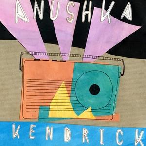 ANUSHKA - Kendrick