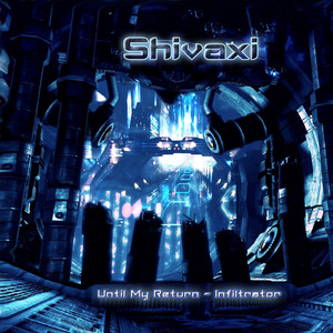 SHIVAXI - Until My Return