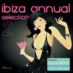 DJ LUCA RUCO/VARIOUS - Ibiza Annual Selection Vol 2 (Extended Version Only For DJs)