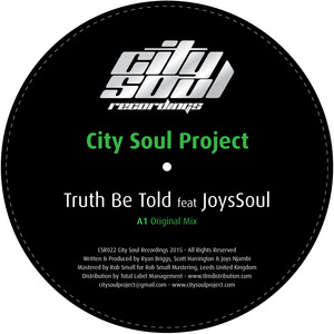 CITY SOUL PROJECT feat JOYSSOUL - Truth Be Told