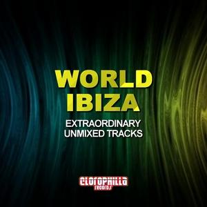 VARIOUS - World Ibiza: Extraordinary Unmixed Tracks