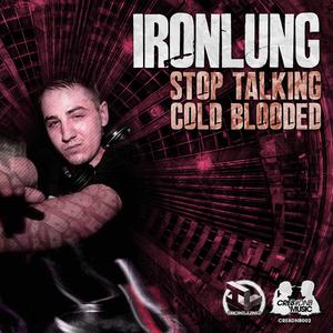 IRONLUNG - Stop Talking
