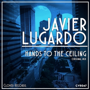 LUGARDO, Javier - Hands To The Ceiling