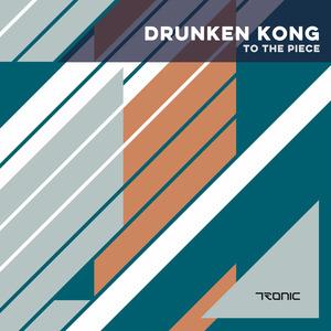 DRUNKEN KONG - To The Piece