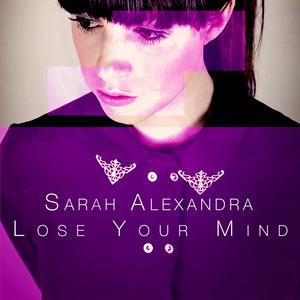 ALEXANDRA, Sarah - Lose Your Mind