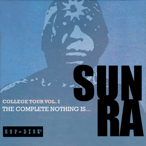 SUN RA - College Tour Vol 1: The Complete Nothing Is