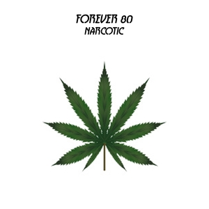 FOREVER 80 - Narcotic