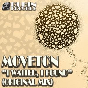 MOVETON - I Waited, I Found