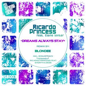 PRINCESS, Ricardo feat SHORT'N ELAINE WINTER & BEBE - Dreams Always Stay