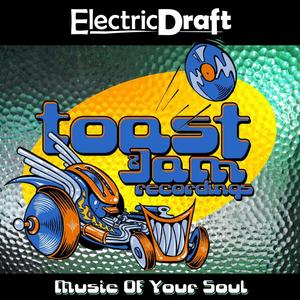 ELECTRIC DRAFT - Music Of Your Soul (explicit)