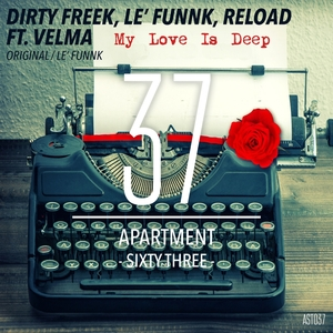DIRTY FREEK/LE' FUNNK/RELOAD feat VELMA - My Love Is Deep