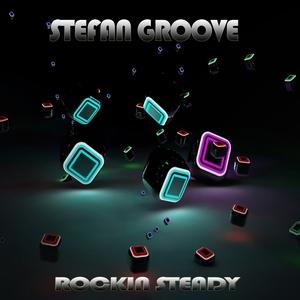 GROOVE, Stefan - Rockin Steady