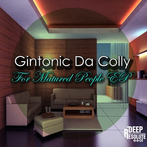 GINTONIC DA COLLY - For Matured People EP
