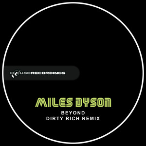 DYSON, Miles - Beyond (Dirty Rich remix)