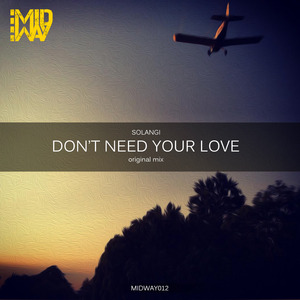 SOLANGI - Don't Need Your Love