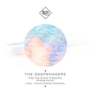 DEEPSHAKERZ, The - Play The Drumz/nalogic Humor