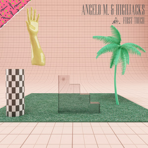 ANGELO M/HIGHJACKS - First Touch