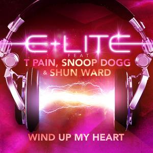 E LITE feat T PAIN/SNOOP DOGG/SHUN WARD - Wind Up My Heart (Boom Boom Boom)