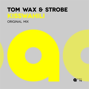 TOM WAX/STROBE - Kisswahili