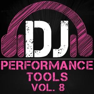 GREAT O MUSIC - DJ Performance Tools Vol 8