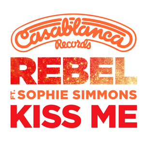 REBEL feat SOPHIE SIMMONS - Kiss Me
