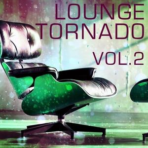 VARIOUS - Lounge Tornado Vol 2