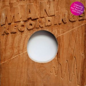 VARIOUS - The Best Of Man Recordings: Celebrating 10 Years 2005-2015