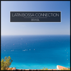 LATIN BOSSA CONNECTION - Brasil