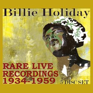 HOLIDAY, Billie - Rare Live Recordings 1934-1959