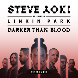 AOKI, Steve feat LINKIN PARK - Darker Than Blood
