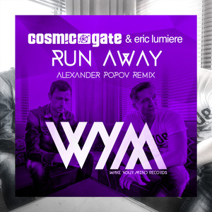 COSMIC GATE/ERIC LUMIERE - Run Away (Alexander Popov Remix)