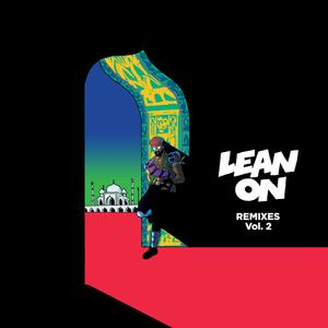 MAJOR LAZER - Lean On (Remixes) (feat MA & DJ Snake) Vol 2