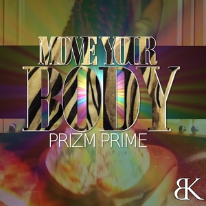 PRIZM PRIME - Move Your Body