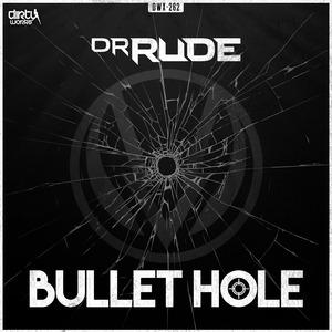 DR RUDE - Bullet Hole