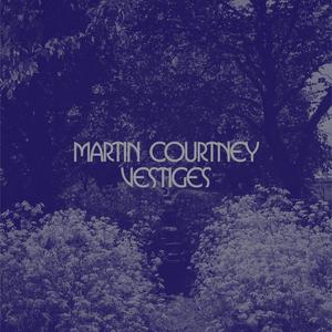 COURTNEY, Martin - Vestiges