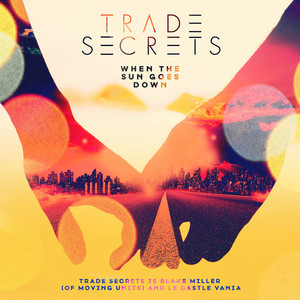 TRADE SECRETS - When The Sun Goes Down EP