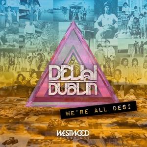 DELHI 2 DUBLIN - We're All Desi
