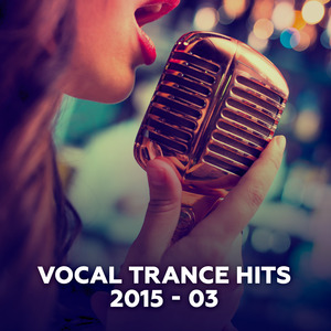 VARIOUS - Vocal Trance Hits 2015-03