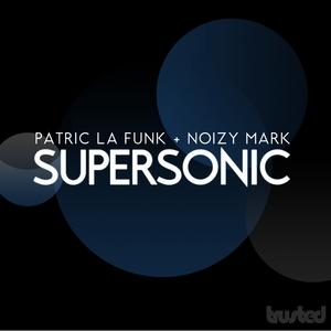 PATRIC LA FUNK/NOIZY MARK - Supersonic
