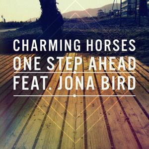 CHARMING HORSES feat JONA BIRD - One Step Ahead