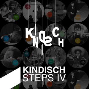 VARIOUS - Kindisch Presents: Kindisch Steps IV