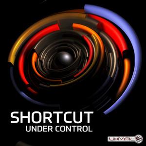 SHORTCUT - Under Control