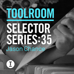CHANCE, Jason/VARIOUS - Toolroom Selector Series: 35 Jason Chance