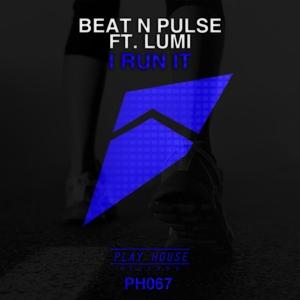 BEAT N PULSE feat LUMI - I Run It