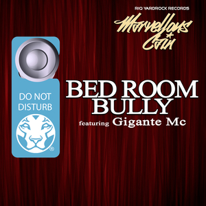 MARVELLOUS CAIN feat GIGANTE MC - Bed Room Bully