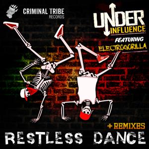 UNDER INFLUENCE/ELECTROGORILLA - Restless Dance