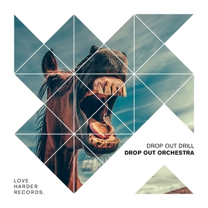 DROP OUT ORCHESTRA - Drop Out Drill