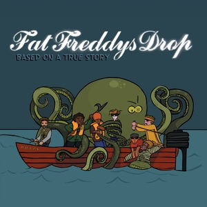 FAT FREDDYS DROP - Based On A True Story