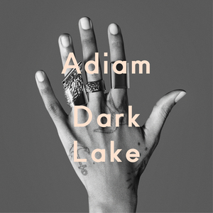 ADIAM - Dark Lake